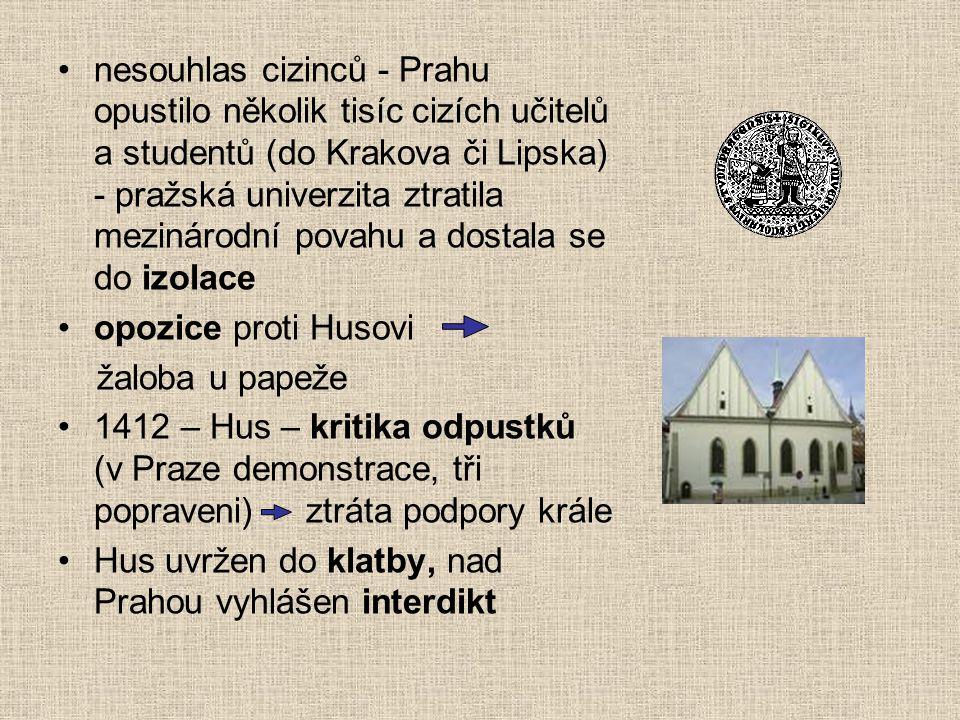nesouhlas cizinců - Prahu opustilo několik tisíc cizích učitelů a studentů (do Krakova či Lipska) - pražská univerzita ztratila mezinárodní povahu a dostala se do izolace