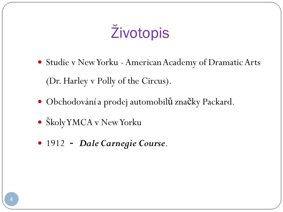 Životopis Studie v New Yorku - American Academy of Dramatic Arts (Dr. Harley v Polly of the Circus).