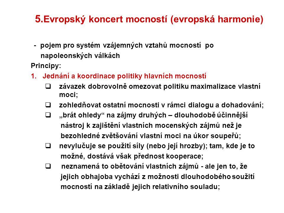 5.Evropský koncert mocností (evropská harmonie)
