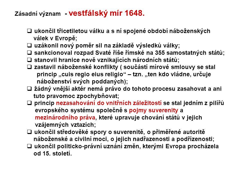 Zásadní význam - vestfálský mír 1648.