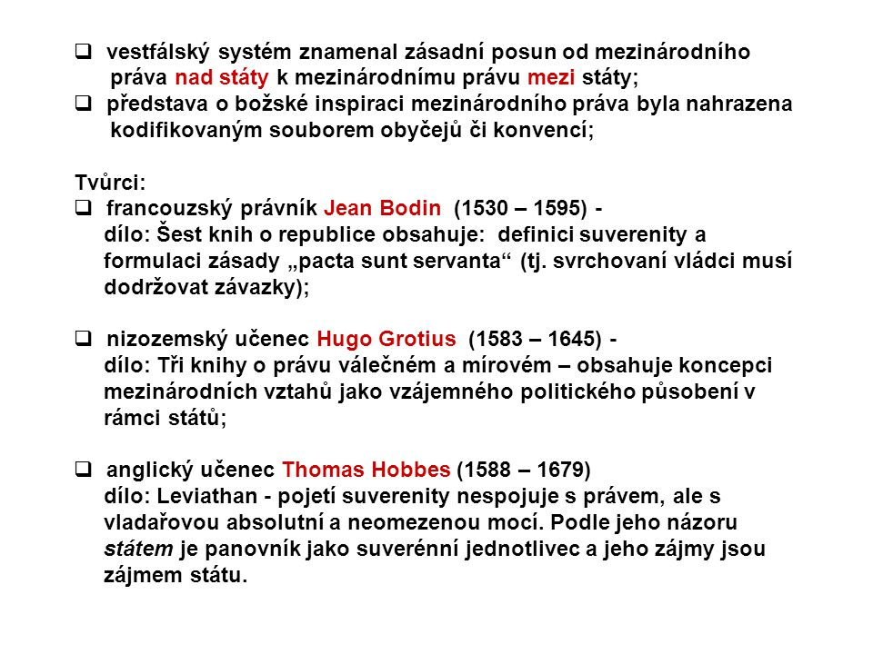 vestfálský systém znamenal zásadní posun od mezinárodního