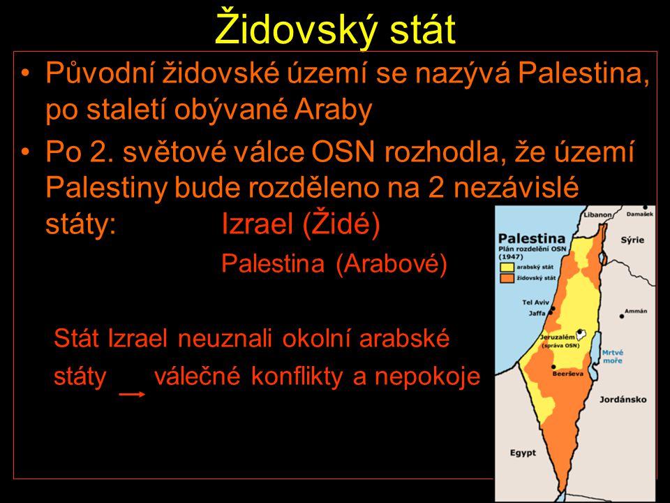 Židovský stát Původní židovské území se nazývá Palestina, po staletí obývané Araby.