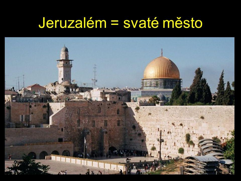 Jeruzalém = svaté město