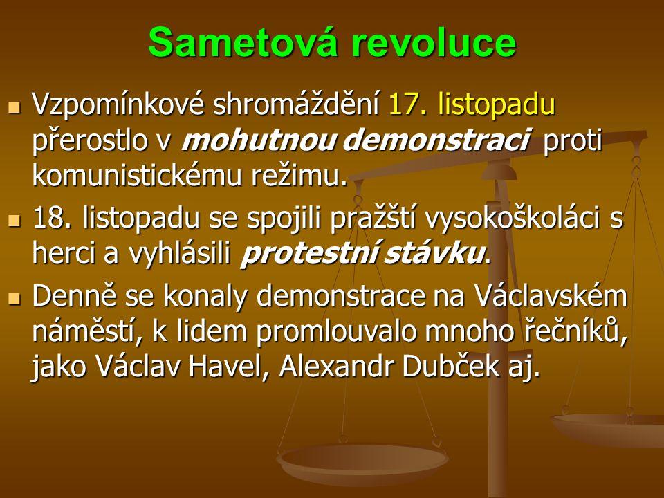 Sametová revoluce Vzpomínkové shromáždění 17. listopadu přerostlo v mohutnou demonstraci proti komunistickému režimu.