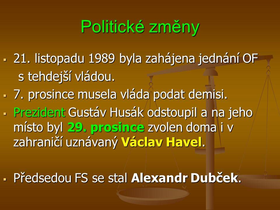 Politické změny 21. listopadu 1989 byla zahájena jednání OF