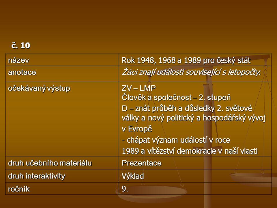 č. 10 název. Rok 1948, 1968 a 1989 pro český stát. anotace. Žáci znají události související s letopočty.