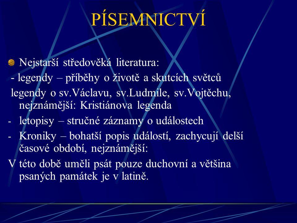 PÍSEMNICTVÍ Nejstarší středověká literatura: