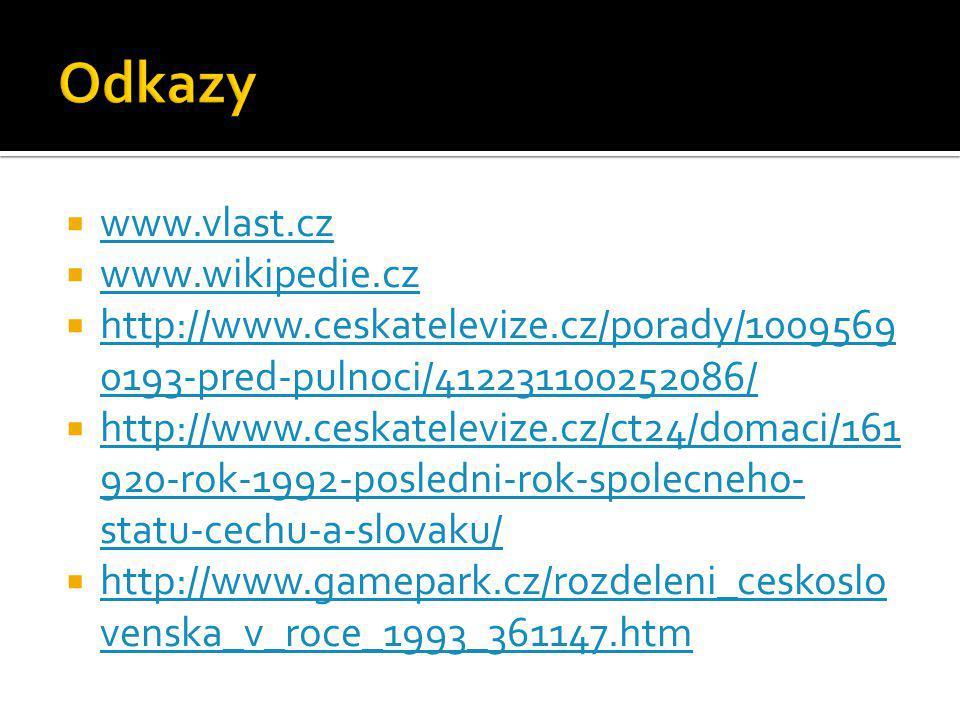 Odkazy www.vlast.cz www.wikipedie.cz