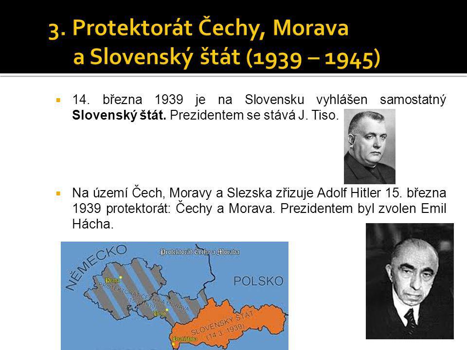 3. Protektorát Čechy, Morava a Slovenský štát (1939 – 1945)
