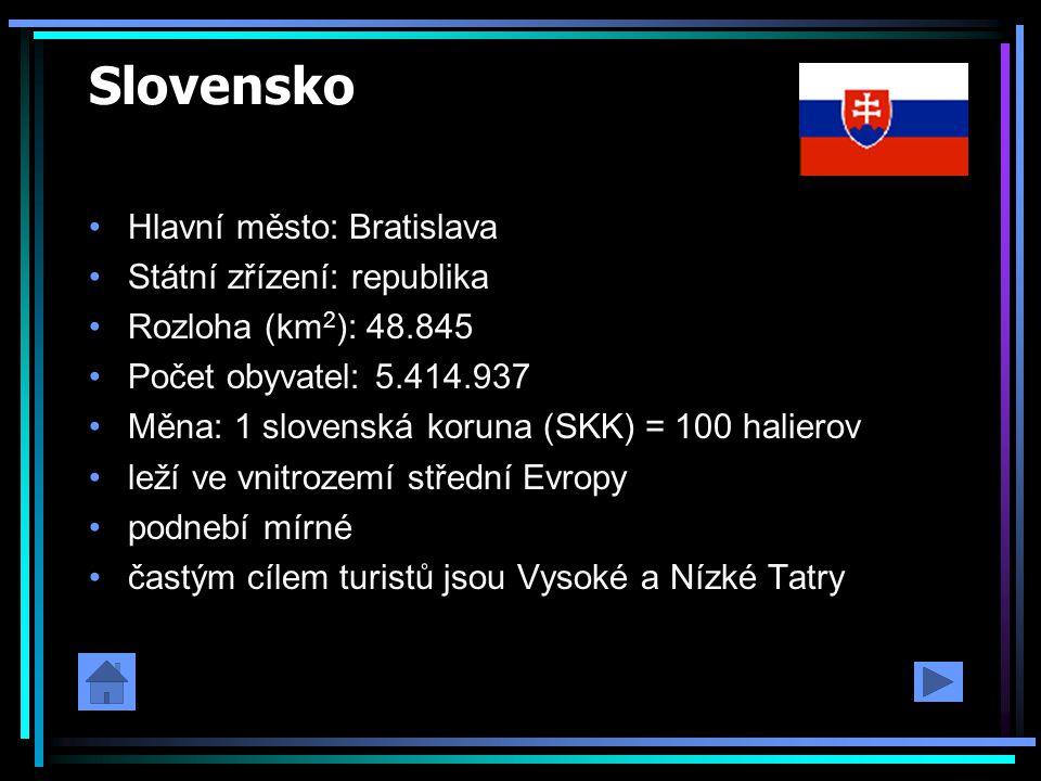Slovensko Hlavní město: Bratislava Státní zřízení: republika