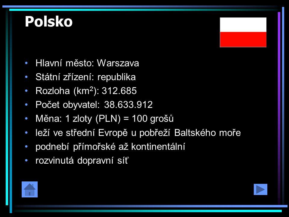 Polsko Hlavní město: Warszava Státní zřízení: republika