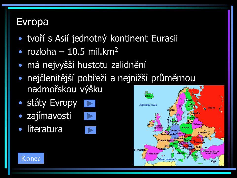 Evropa tvoří s Asií jednotný kontinent Eurasii rozloha – 10.5 mil.km2