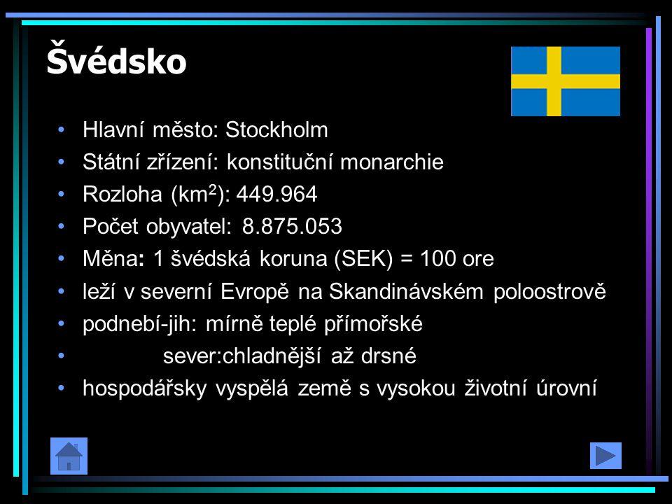 Švédsko Hlavní město: Stockholm Státní zřízení: konstituční monarchie