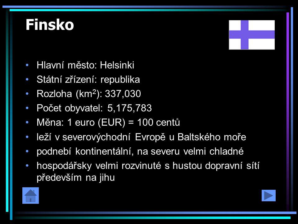 Finsko Hlavní město: Helsinki Státní zřízení: republika