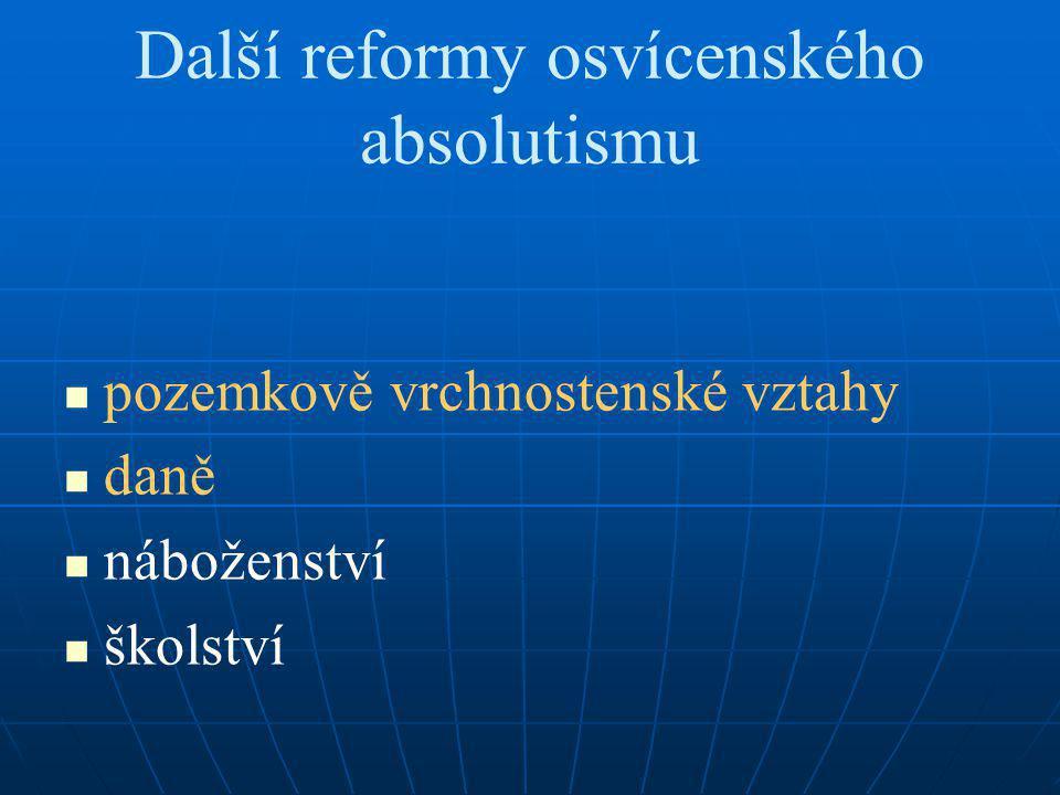 Další reformy osvícenského absolutismu