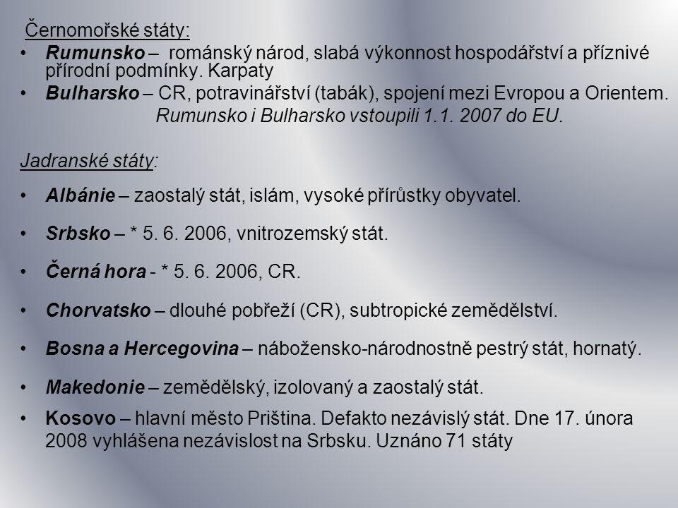 Černomořské státy: Rumunsko – románský národ, slabá výkonnost hospodářství a příznivé přírodní podmínky. Karpaty.