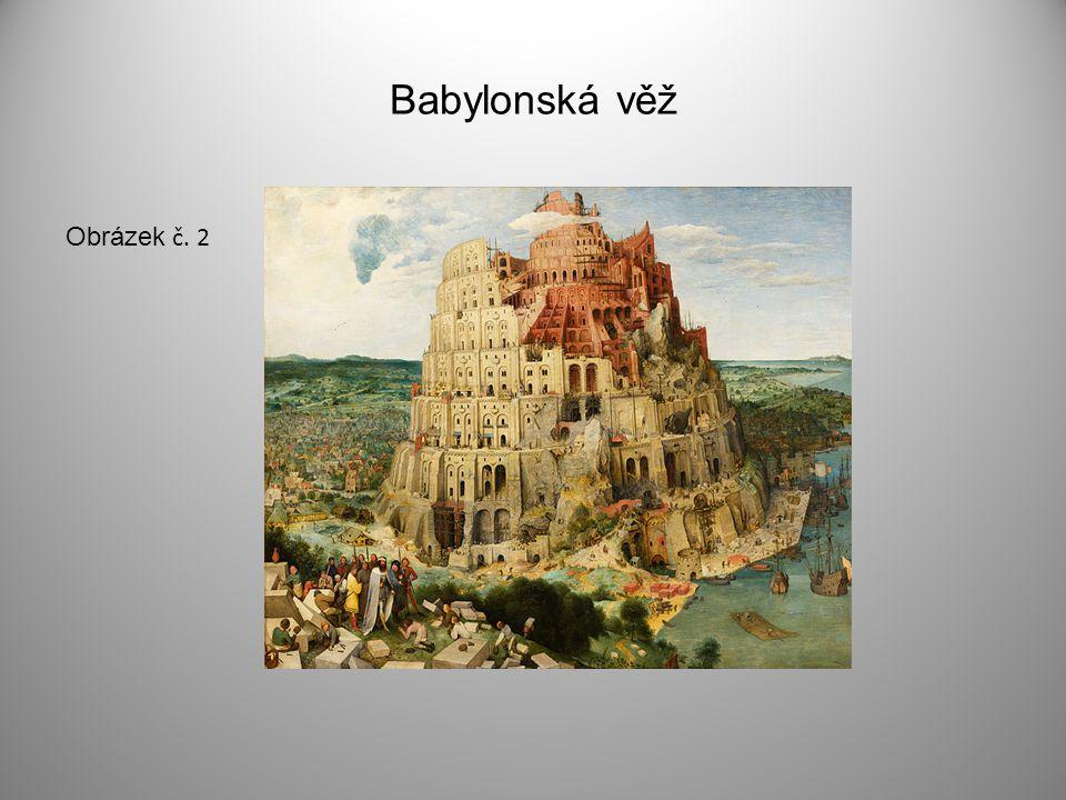 Babylonská věž Obrázek č. 2