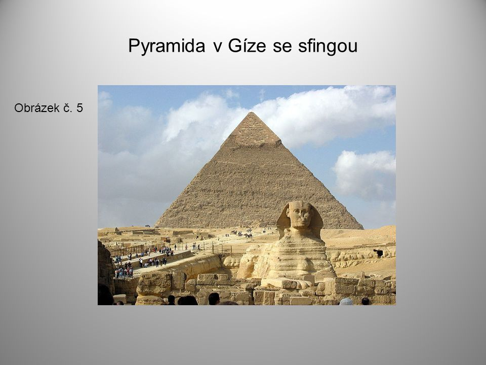Pyramida v Gíze se sfingou
