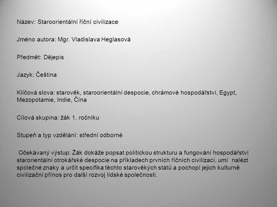 Název: Staroorientální říční civilizace Jméno autora: Mgr