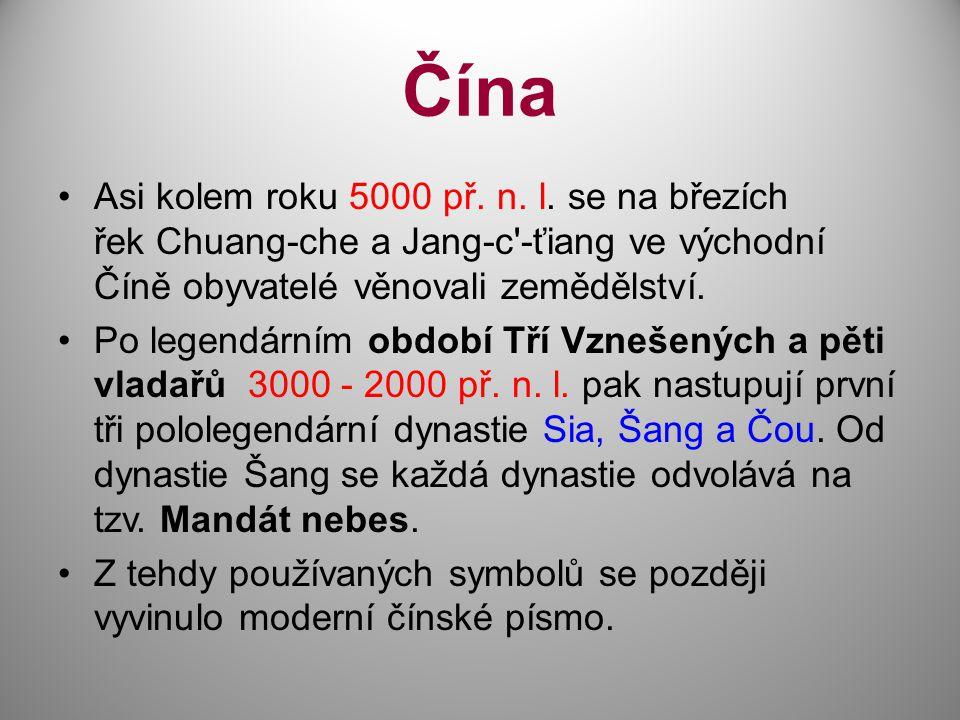 Čína Asi kolem roku 5000 př. n. l. se na březích řek Chuang-che a Jang-c -ťiang ve východní Číně obyvatelé věnovali zemědělství.