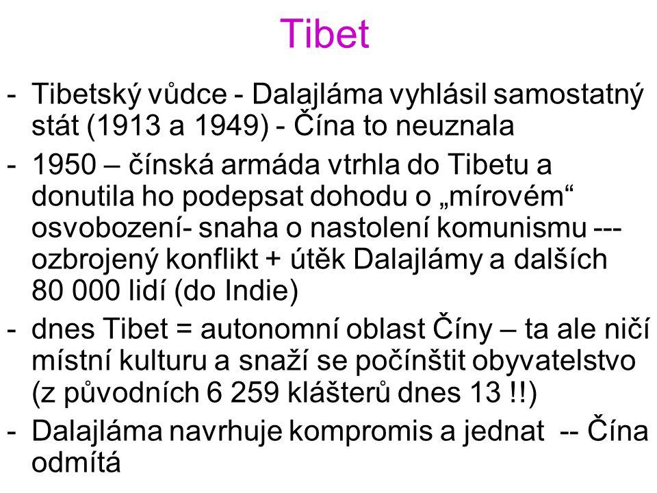 Tibet Tibetský vůdce - Dalajláma vyhlásil samostatný stát (1913 a 1949) - Čína to neuznala.