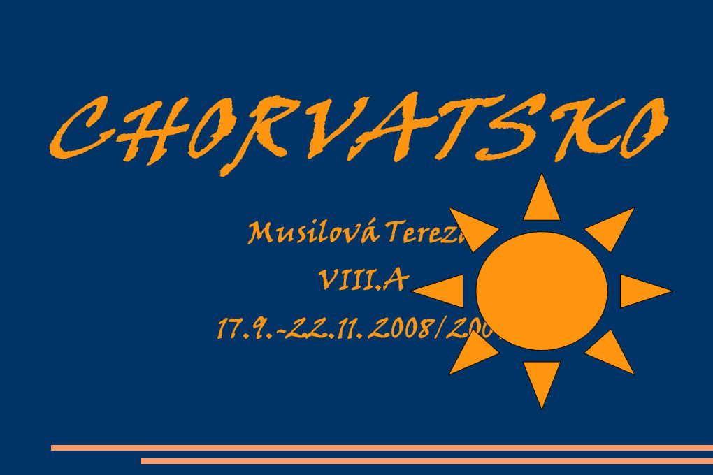 Musilová Tereza VIII.A 17.9.-22.11. 2008/2009
