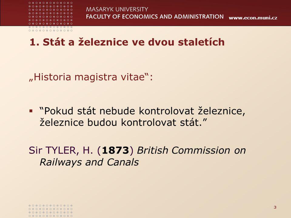 """1. Stát a železnice ve dvou staletích """"Historia magistra vitae :"""
