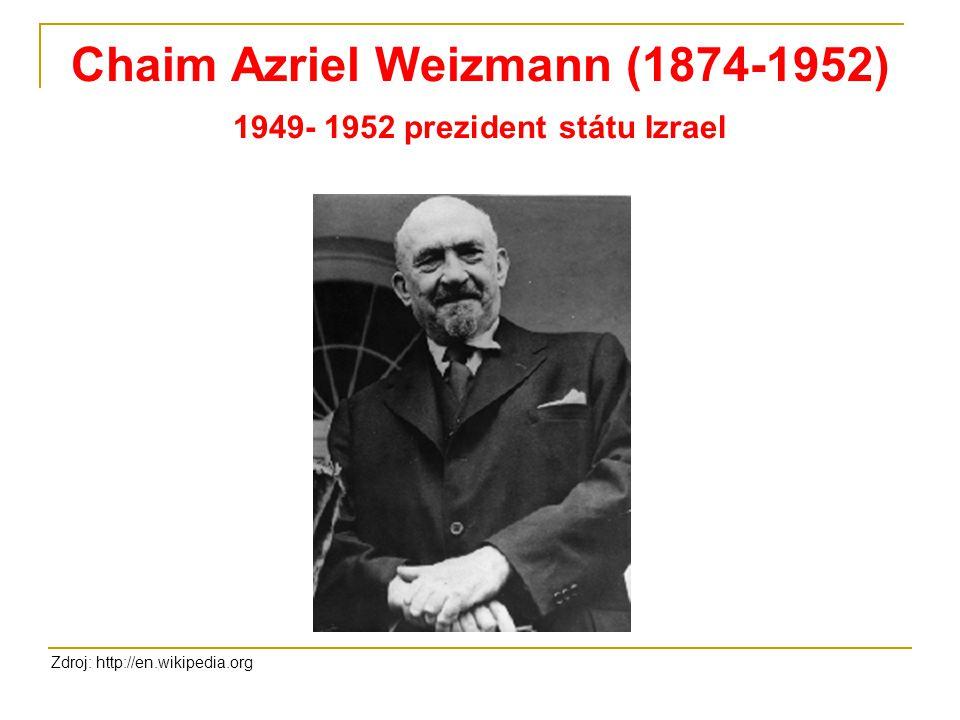 Chaim Azriel Weizmann (1874-1952) 1949- 1952 prezident státu Izrael
