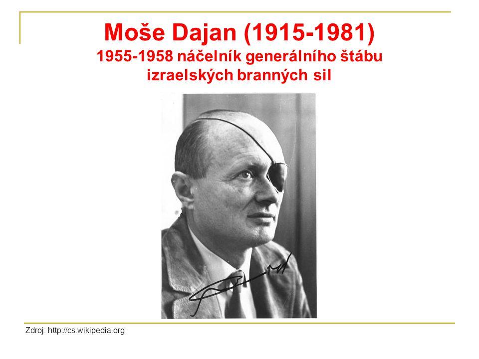 Moše Dajan (1915-1981) 1955-1958 náčelník generálního štábu izraelských branných sil