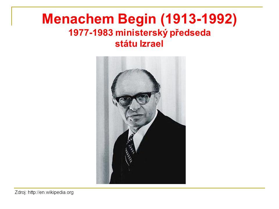 Menachem Begin (1913-1992) 1977-1983 ministerský předseda státu Izrael