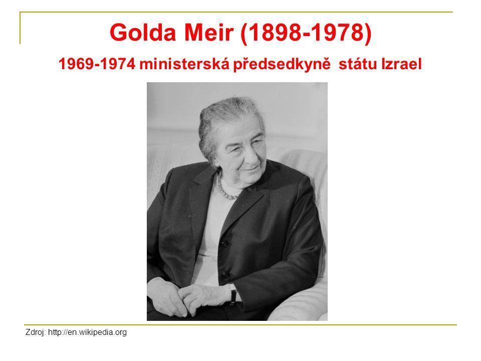 Golda Meir (1898-1978) 1969-1974 ministerská předsedkyně státu Izrael