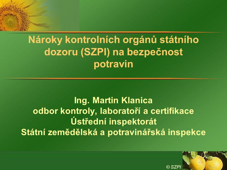 Nároky kontrolních orgánů státního dozoru (SZPI) na bezpečnost potravin
