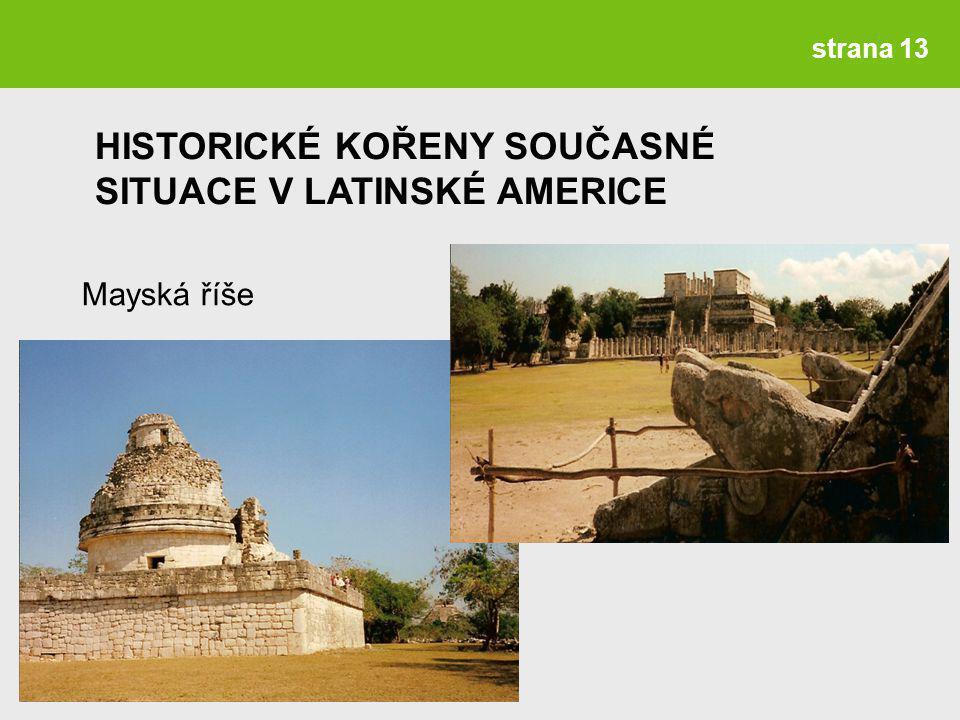 HISTORICKÉ KOŘENY SOUČASNÉ SITUACE V LATINSKÉ AMERICE
