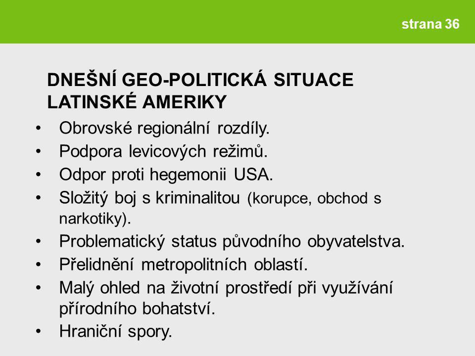 DNEŠNÍ GEO-POLITICKÁ SITUACE LATINSKÉ AMERIKY