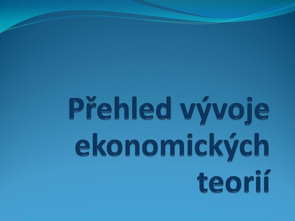 Přehled vývoje ekonomických teorií