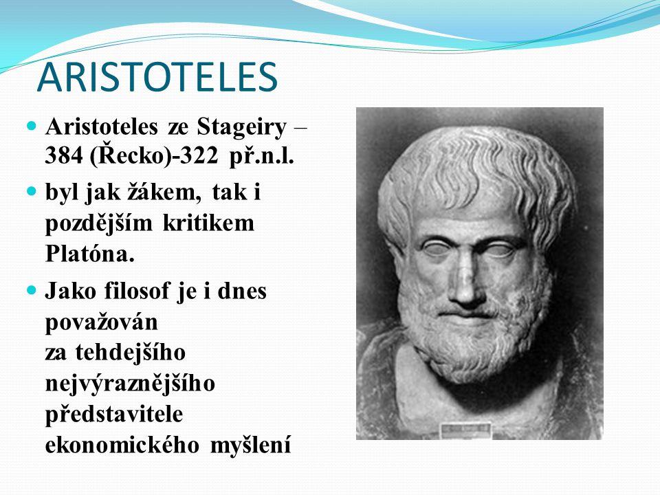 ARISTOTELES Aristoteles ze Stageiry – 384 (Řecko)-322 př.n.l.