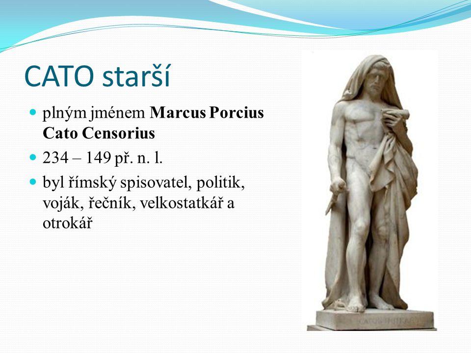 CATO starší plným jménem Marcus Porcius Cato Censorius