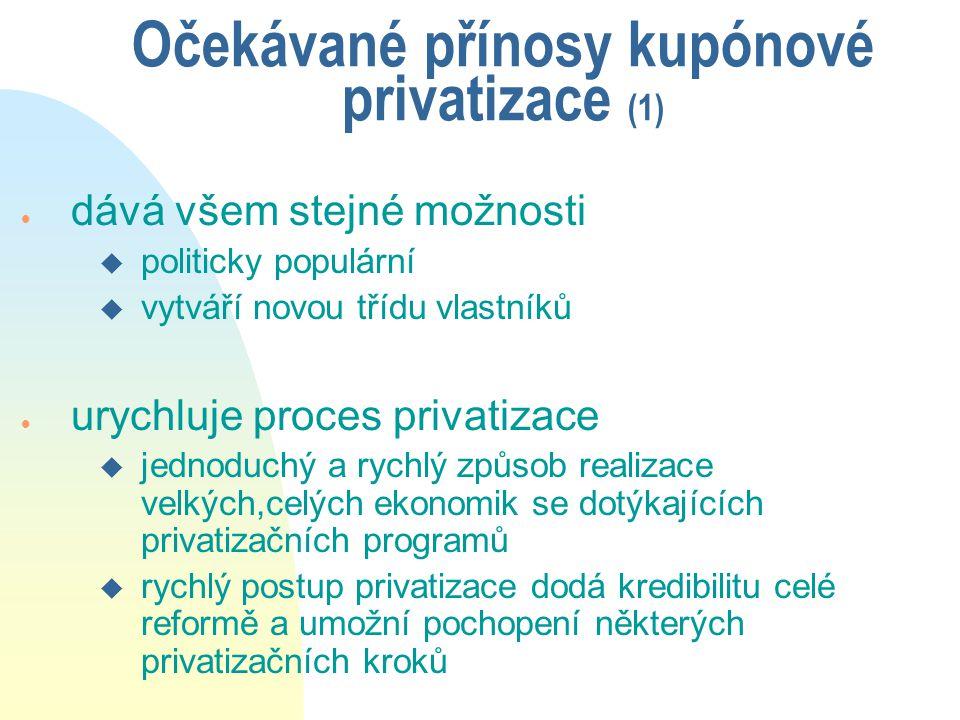 Očekávané přínosy kupónové privatizace (1)
