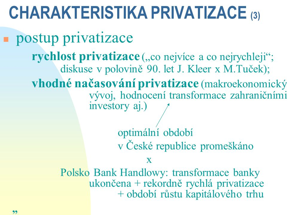 CHARAKTERISTIKA PRIVATIZACE (3)