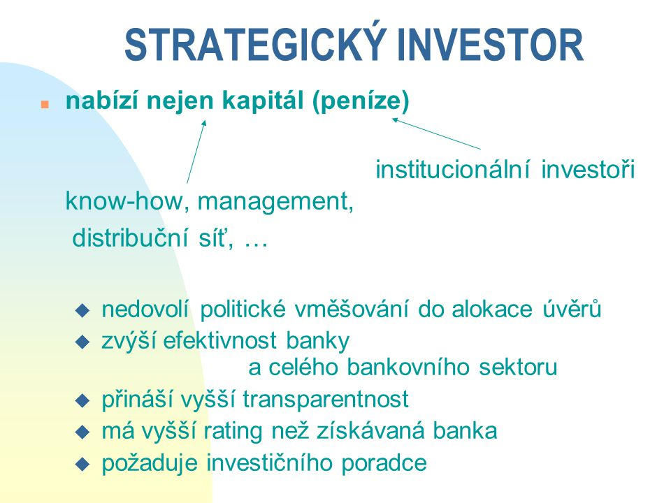 STRATEGICKÝ INVESTOR nabízí nejen kapitál (peníze)