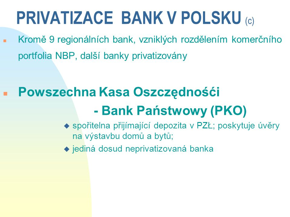 PRIVATIZACE BANK V POLSKU (c)