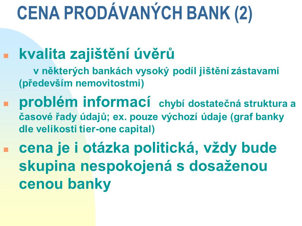 CENA PRODÁVANÝCH BANK (2)