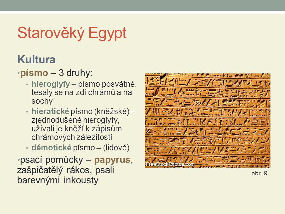 Starověký Egypt Kultura písmo – 3 druhy: