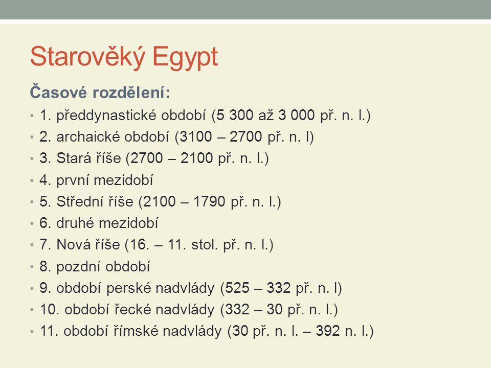 Starověký Egypt Časové rozdělení: