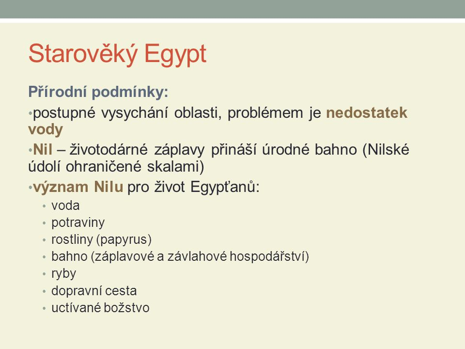 Starověký Egypt Přírodní podmínky: