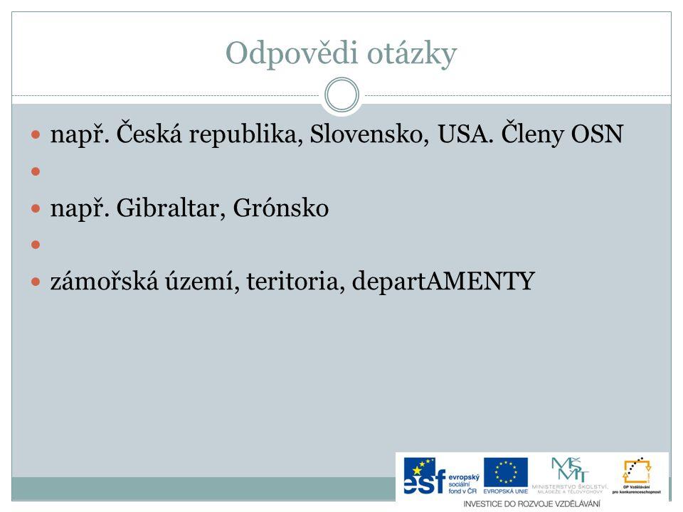 Odpovědi otázky např. Česká republika, Slovensko, USA. Členy OSN
