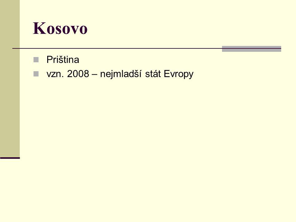 Kosovo Priština vzn. 2008 – nejmladší stát Evropy