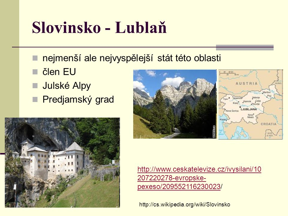 Slovinsko - Lublaň nejmenší ale nejvyspělejší stát této oblasti