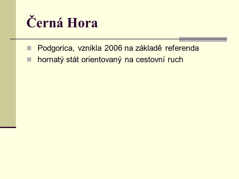 Černá Hora Podgorica, vznikla 2006 na základě referenda