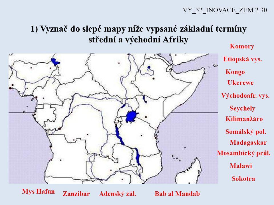 VY_32_INOVACE_ZEM.2.30 1) Vyznač do slepé mapy níže vypsané základní termíny střední a východní Afriky.